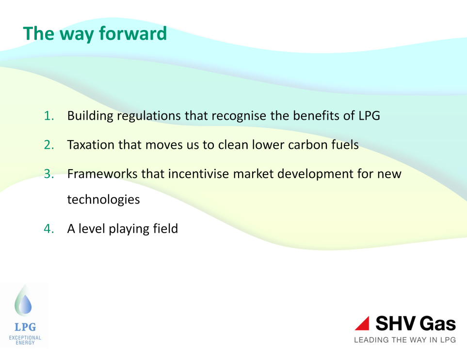 The way forward with policymakers according to SHV Gas: 1.