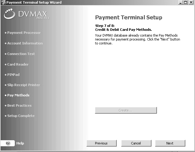 "Credit and Debit Card Pay Methods Need to Be Renamed If your DVMAX database was already using a method named ""ccard"" or ""Debit"", but the pay method was not created by the Payment Terminal Wizard for"