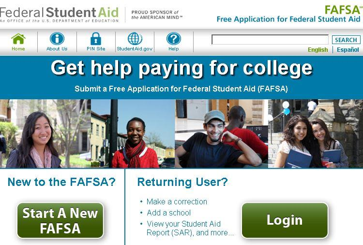 Applying for Financial Aid & Scholarships Complete the Free Application for Federal Student Aid (FAFSA) every year: www.fafsa.