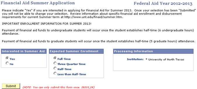 Applying for Financial Aid & Scholarships How do I apply for Summer 2013? Complete the 2012-2013 FAFSA by June 30, 2013. Reference your 2011 tax return.