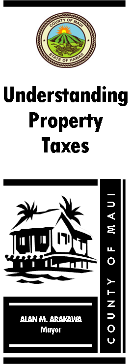 Each year residents of Maui, Molokai, and Lanai make an investment in their County when they pay their property taxes.