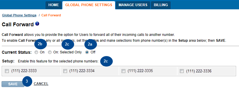 As an example, we will take a closer look at the Call Forward feature. 1. Click Edit next to Call Forward. Figure 12: Click Edit to Modify the Call Forward Feature 2.