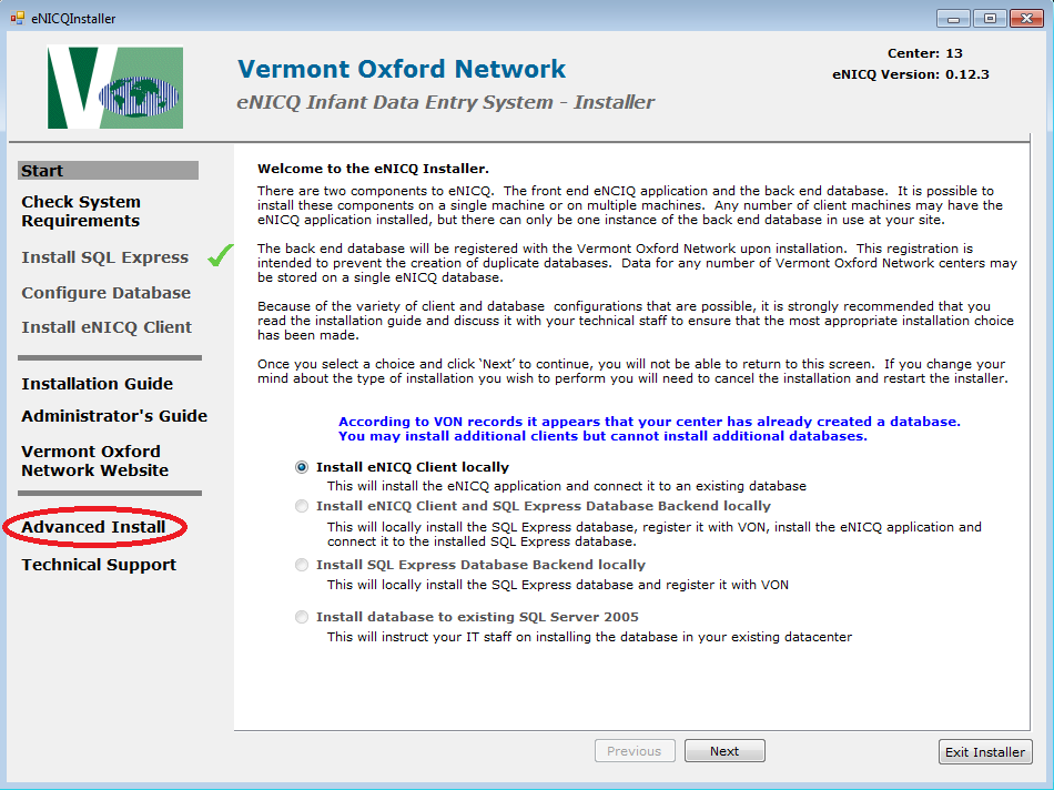 you will need to contact your Vermont Oxford Network Account Manager. Follow all prompts until you reach the Installation screen.