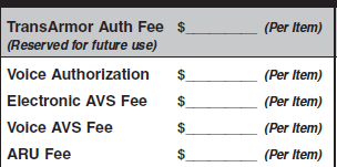 Section 9 Service Fee Schedule Authorization & Capture Transaction Fees TransArmor Auth Fee, Voice Authorization, Electronic AVS Fee, Voice AVS Fee, ARU Fee Communication pricing associated with