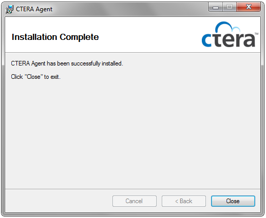 Installing the CTERA Agent 2 The Installation Complete screen appears. 9 Click Close. CTERA Agent is added to the Windows Start menu, and an icon is added to the Windows taskbar.