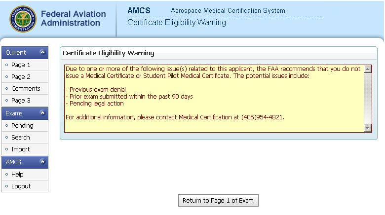 CERTIFICATE ELIGIBILITY WARNING Each exam is validated against the applicant s medical history in the DIWS.