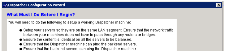 d. Right-click on Dispatcher and then click Start Configuration Wizard. 3. Define the load balancing cluster: a.