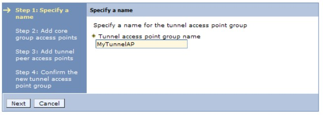 4. Define the tunnel access point group by completing the dialog boxes that follow: a.