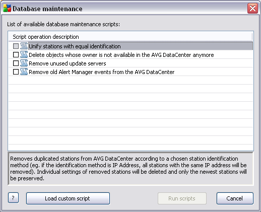 11.10. How to maintain the DataCenter database AVG DataCenter database maintenance is easy due to predefined scripts, that can be easily accessed from the Tools/Database Maintenance upper menu.