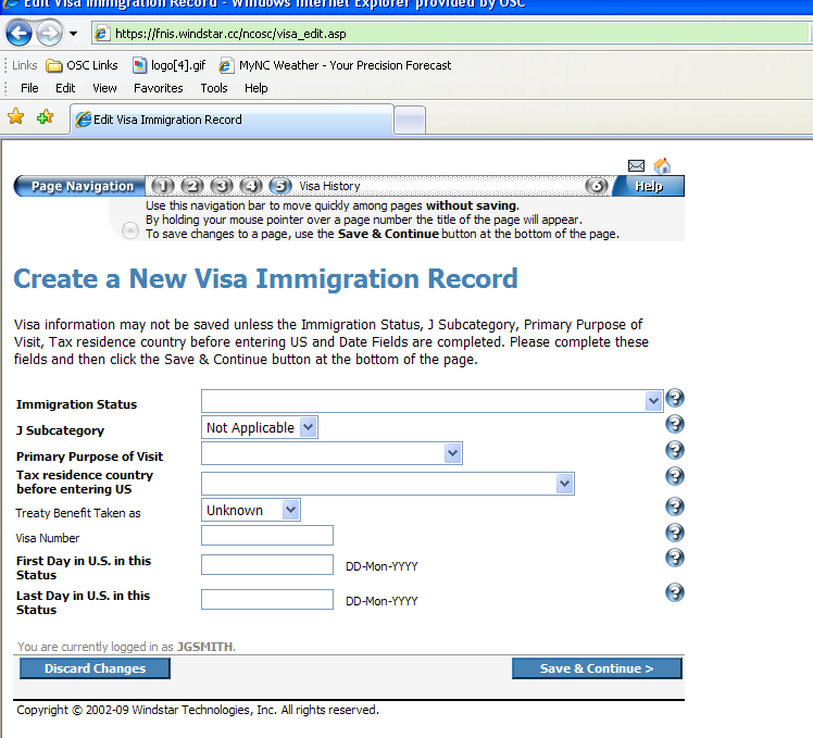 1. Click on Add New Record. Enter all visa information for each time the Foreign National was in the US. There are no limits to the number of visa records that can be entered. 2.