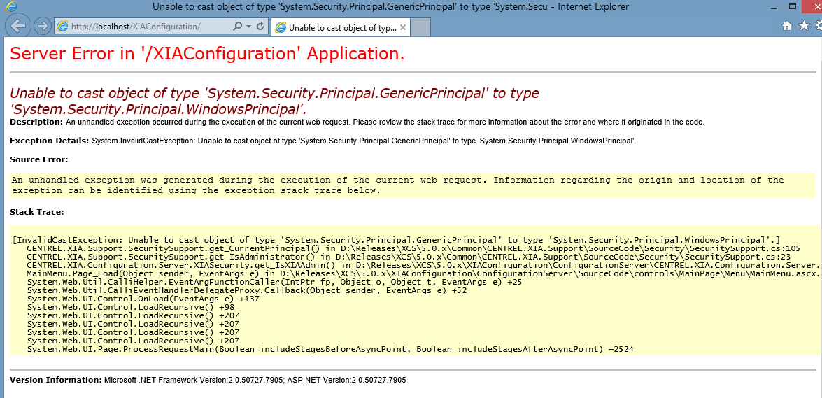 Unable to cast object of type 'System.Security.Principal.GenericPrincipal' Issue When you connect to XIA Configuration hosted on you receive the following error Unable to cast object of type 'System.