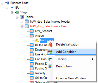 Selecting and Validating Data 70 To Define Conditions 1. Identify the validation rule to which you want to add a condition 2. Right-click the rule and then select Condition. 3.