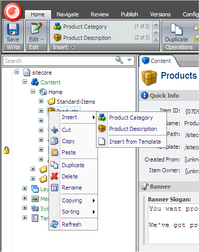 4.3 Creating New Items in the Content Editor There are several ways to create new items in the Content Editor. You can: Create a new item Duplicate an existing item Copy an item to another location.