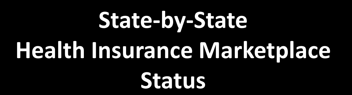 State-by-State Health Insurance Marketplace Status Federally Facilitated Marketplace (FFM) Conditionally Approved State Partnership Marketplace (SPM) Alabama Ohio Arkansas California Alaska Oklahoma