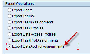 Exporting Data Access Profile Assignments 1. From the initial screen, select the appropriate radio button for Export Data. 2.