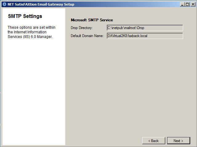 NET SatisFAXtion Email Gateway Installation Guide Page 13 SMTP Settings If only SMTP was selected, you will see this screen The Mail queue drop folder is read from the
