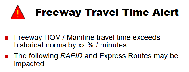 Figure 7: Sample Freeway Travel Time Alert Concept 3: Public Internet and Mobile Website The public would access a real-time website through the Internet.