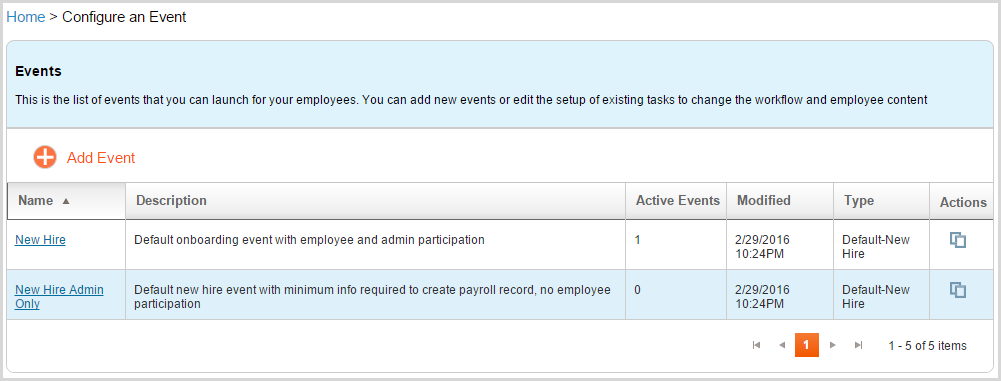 Configure Events Onboarding Events can be tailored to meet specific company needs. Default New Hire events will be available to get you started.