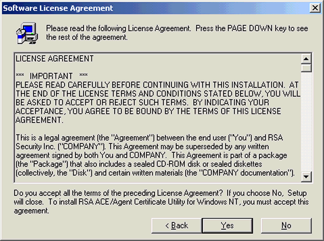RSA ACE Client Setup ILLUSTRATION B.54 RSA ACE/Agent Certificate Utility 2. The Software License Agreement window opens.