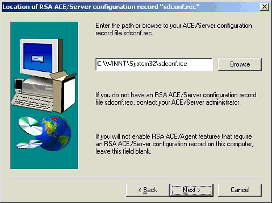 NT Agent Installation ILLUSTRATION B.68 Location of Root Certificate sdroot.crt 10. In the following window, enter the path to your RSA ACE/Server configuration record and click Next to continue.
