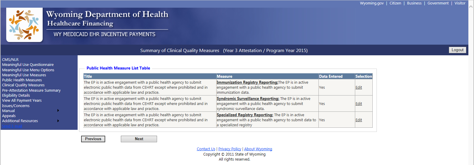 9.5.2 Public Health Reporting Measures Screen Pre-Attestation Summary This screen lists the objective, measure, and data entered by the EP for each Public Health