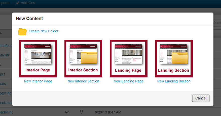 There are 5 options for creating new content Create New Folder Just for files and photos New Interior Section for creating new section in site New Interior Page Basic pages with breadcrumbs Landing