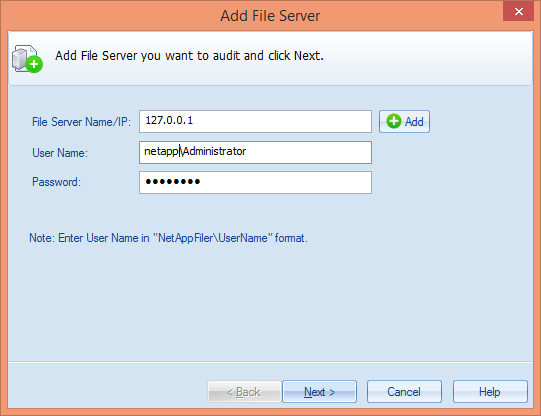 6.2 Add NetApp File Server Follow the steps below to add NetApp Filer for auditing. 1. Click Add File Server button on the toolbar and click NetApp Filer.