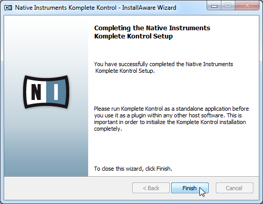 KOMPLETE KONTROL Software Installation Downloading and Installing the KOMPLETE KONTROL Software on Windows 3.3.6 Complete the Installation The final screen of the installation program.
