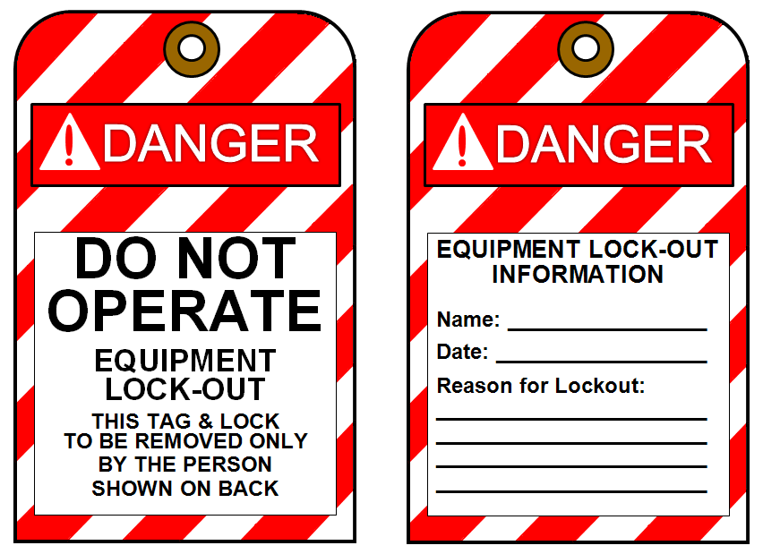 Page 19 Appendix C - Lockout/Tagout Tag Tags used for lockout operations shall meet the following requirements (example of a tag is provided below): The word DANGER must be written on both sides of