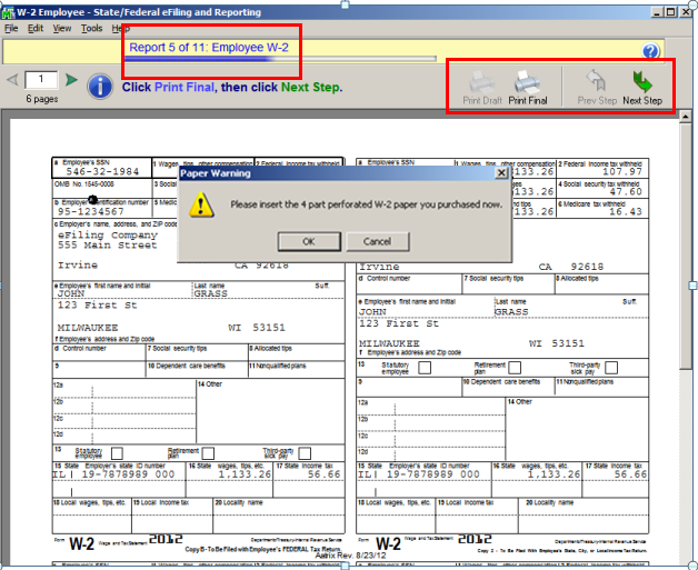 efiling and Reporting for Sage 100 ERP If the selected form requires special paper stock, you will be prompted to load your printer when clicking the Print Final button.