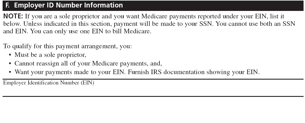 Section 4F: Practice Location Information Section 4F is used when a sole proprietor wants Medicare payments reported under your EIN.