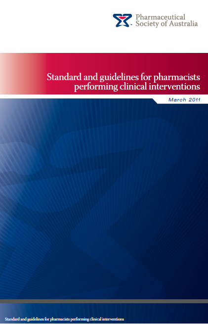 The Pharmaceutical Society of Australia (PSA) has developed: Recording continued Standards and guidelines for pharmacists performing clinical interventions; and An online learning