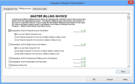 Master Billing Invoice Tab This is where you can: Assign custom invoices Select the Charge by Form method or list a flat preparation fee Charge a separate electronic filing fee Create custom fees
