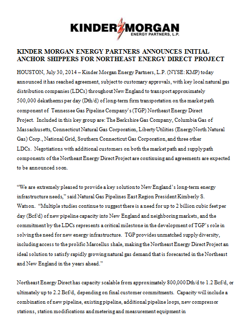 KM Announces Initial Anchor Shippers On July 30, 2014, Kinder Morgan announced it had reached agreement with key local natural gas distribution companies ( LDCs ) throughout New England to transport