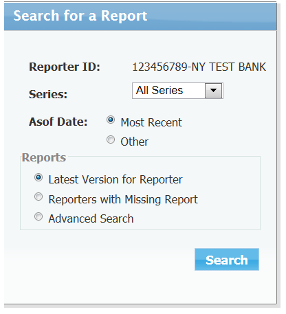For a search on the latest report submitted (regardless of the series), the user can select Most Recent for the as-of date, as well as the