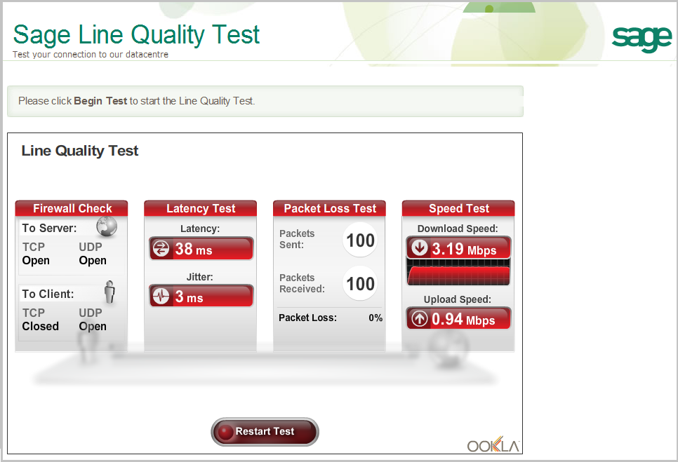 Sage 200 Online 3. Click Begin Test. The tool performs a number of tests on your Internet connection and displays a results page similar to the one below.