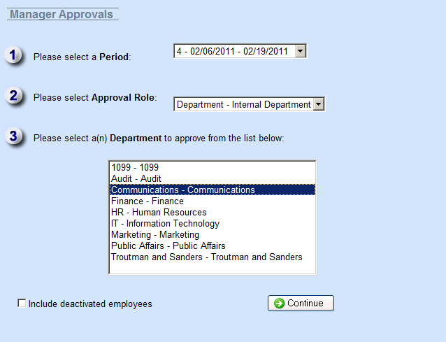 Internal Manager Approval Managers can select the Period, Role and Department