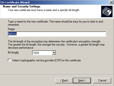 8. Type a name for the certificate (advisor). You may want to match the certificate name to the name of the Web site.
