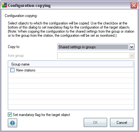 From the drop-down menu select where do you wish the configuration to be copied. You can choose Shared settings in Groups, Stations, Shared settings for application servers or Application servers.