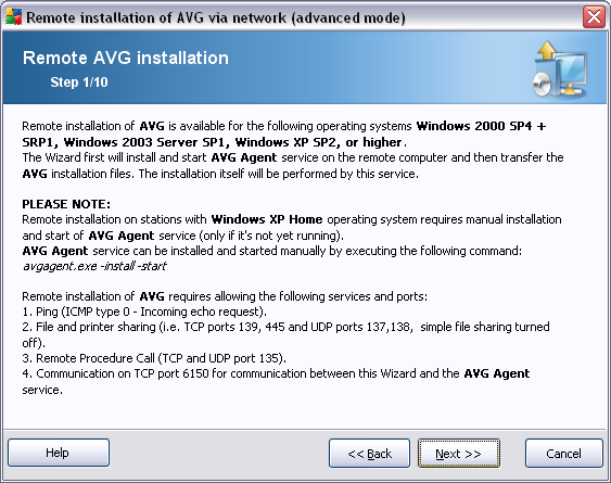 5.3. Remote Network Installation For correct remote installation, the wizard will first install and start the AVG Agent service on the target station, then transfer the AVG installation files and