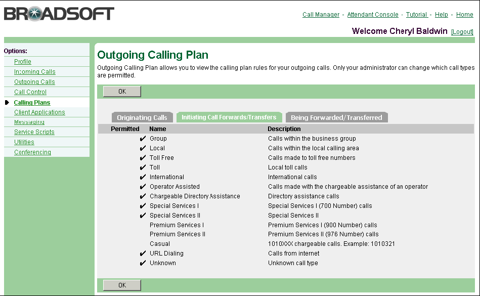Figure 101 Calling Plans Outgoing Calling Plan (Initiating Call Forwards/Transfers) 1) On the User Calling Plans menu page, click Outgoing Calling Plan. The User Outgoing Calling Plan page appears.