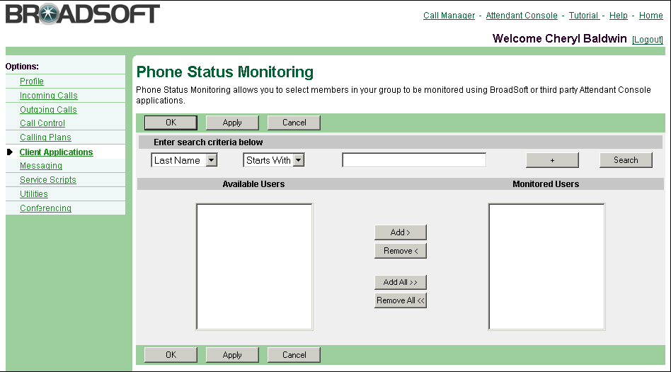 Messaging The User Phone Status Monitoring page is a list page that contains an advanced search.