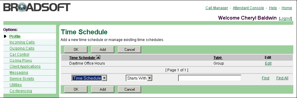2.5 Time Schedule Use this menu item on the User Profile menu page to: Add a Schedule Modify or Delete a Time Schedule The User Time Schedule page is a list page that contains an advanced search.
