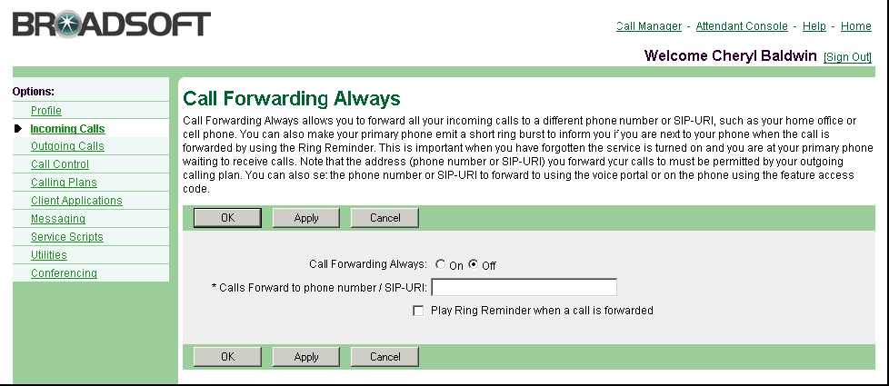 3.5 Call Forwarding Always 3.5.1 Turn Call Forwarding Always On and Off Use this menu item on the User Incoming Calls page to turn Call Forwarding Always on and off.