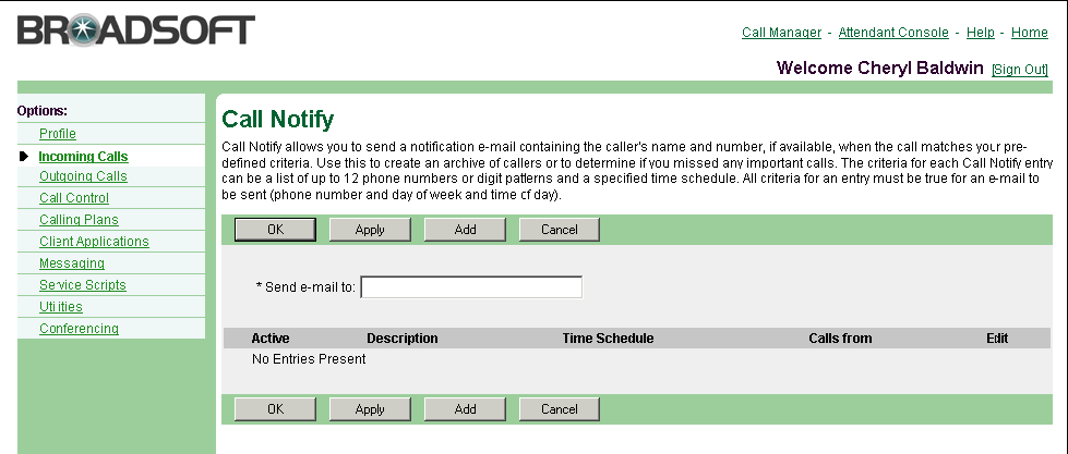 Figure 17 Incoming Calls Call Notify 1) On the User Incoming Calls menu page, click Call Notify. The User Call Notify page appears. 2) Check the Active check box beside the selection to activate.