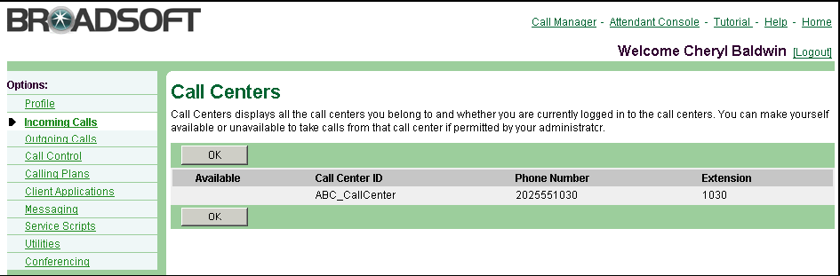3.13.1 Indicate Your Call Center Availability Use this procedure to indicate whether you are available to your Call Center to receive calls.