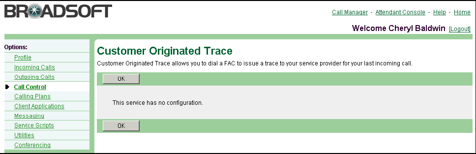 5.5 Customer Originated Trace Select this menu item on the User Call Control menu page to view the Customer Originated Trace service description. You cannot configure this service.