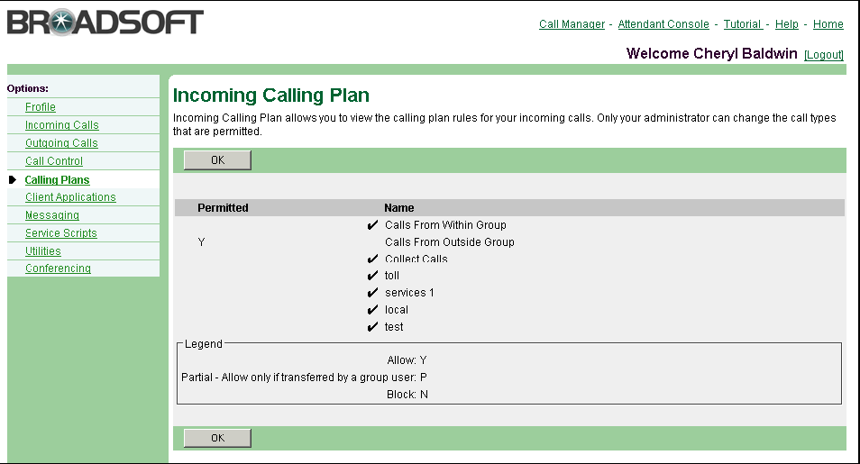 Figure 98 Calling Plans Incoming Calling Plan 1) On the User Calling Plans menu page, click Incoming Calling Plan. The User Incoming Calling Plan page appears.