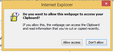 10. This will bring up a pop-up asking whether or not to allow Internet Explorer access to the clipboard. Click allow access.