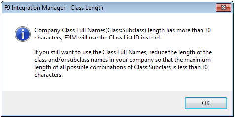 Note If the Company Class Full Names(Class:Subclass) exceed the maximum length (30 characters), F9IM will use the Class List ID instead.